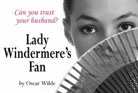 The MAC present...Lady Windermere's Fan